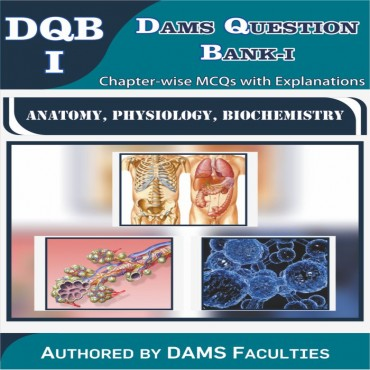 DAMS Question Bank-I 2020 (DQB-I Anatomy, Physiology, Biochemistry)