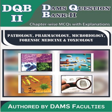 DAMS Question Bank-II 2019 (DQB-II Pathology, Pharmacology, Microbiology, Forensic Medicine & Toxicology)
