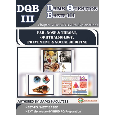 DAMS Question Bank-III 2020 (DQB-III Ear, Nose and Throat, Ophthalmology, Preventive and Social Medicine)