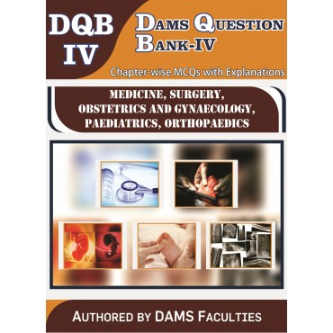 DAMS Question Bank-IV 2019 (DQB-IV Medicine, Surgery, Obstetrics and Gynaecology, Paediatrics, Orthopaedics)