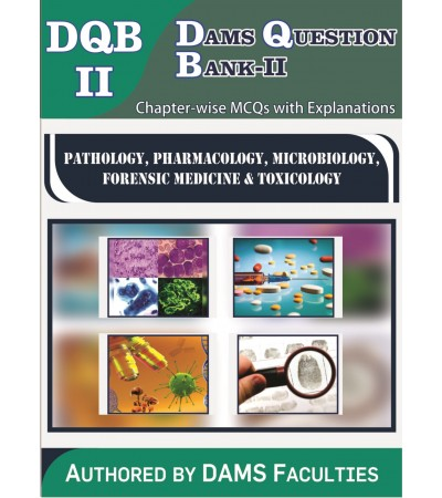 DAMS Question Bank-II 2020 (DQB-II Pathology, Pharmacology, Microbiology, Forensic Medicine & Toxicology)