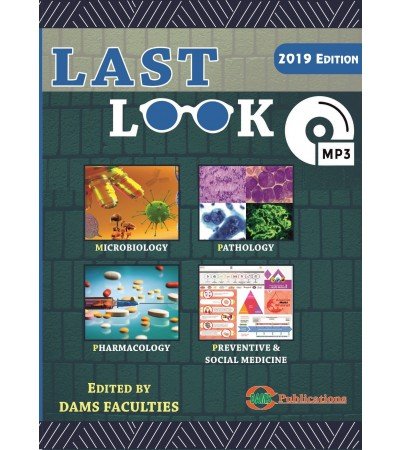 DAMS Last Look 2019 Edition (Microbiology, Pathology, Pharmacology, Preventive and Social Medicine)