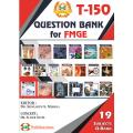 T-150 Question Bank for MCI-Screening Exam-19 Subjects Revision (Best for MCI Screening Students)
